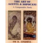 The Art of Ajanta and Sopocani ('9788120809901') By Upadhya Om D